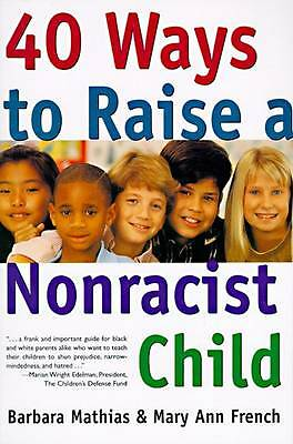 Forty Ways to Raise a Nonracist Child by French (Paperback, 1996)