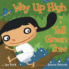 Way Up High in the Tall Green Tree by Jan Peck (Other book format, 2005)