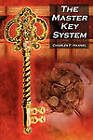 The Master Key System: Charles F. Haanel's Classic Guide to Fortune and an Inspiration for Rhonda Byrne's the Secret by Charles F Haanel (Paperback / softback, 2010)