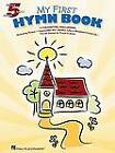 My First Hymn Book - Five Finger Piano by Hal Leonard Corporation (Paperback, 2009)