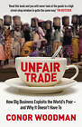 Unfair Trade: The Shocking Truth Behind 'ethical' Business by Conor Woodman (Paperback, 2012)