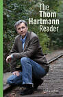 The Thom Hartmann Reader by Thom Hartmann (Paperback, 2011)