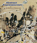 Abstract Expressionism at The Museum of Modern Art: Selections from the Collection by Ann Temkin (Hardback, 2010)