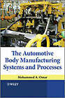 The Automotive Body Manufacturing Systems and Processes by Mohammed A. Omar (Hardback, 2011)