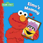 Elmo's Mommy: Sesame Street by Naomi Kleinberg (Board book, 2012)