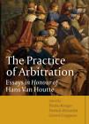 The Practice of Arbitration: Essays in Honour of Hans Van Houtte by Bloomsbury Publishing PLC (Hardback, 2012)