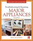 Troubleshooting and Repairing Major Appliances by Eric Kleinert (Hardback, 2012)