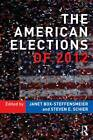 The American Elections of 2012 by Taylor & Francis Ltd (Paperback, 2013)