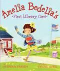 Amelia Bedelia's First Library Card by Herman Parish (Hardback, 2013)