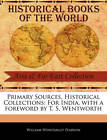 Primary Sources, Historical Collections: For India, with a Foreword by T. S. Wentworth by William Winstanley Pearson (Paperback / softback, 2011)