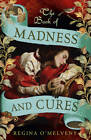 The Book of Madness and Cures by Regina O'Melveny (Paperback, 2012)
