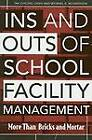 In's and Out's of School Facility Management: More Than Bricks and Mortar by Michael D. Richardson, Tak Cheung Chan (Paperback, 2004)