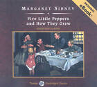 Five Little Peppers and How They Grew by Margaret Sidney (CD-Audio, 2009)