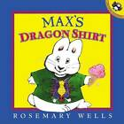Max's Dragon Shirt: Max & Ruby by Wells Rosemary (Paperback, 2005)