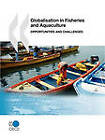 Globalisation in Fisheries and Aquaculture: Opportunities and Challenges by Organization for Economic Co-operation and Development (OECD) (Paperback, 2010)