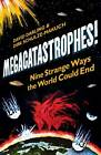 Megacatastrophes!: Nine Strange Ways the World Could End by Dirk Schulze-Makuch, David Darling (Paperback, 2012)