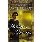 Bridge of Dreams by Anne Bishop (Paperback, 2013)