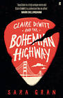 Claire DeWitt and the Bohemian Highway by Sara Gran (Paperback, 2013)