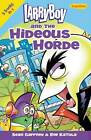 LarryBoy and the Hideous Horde by Sean Gaffney, Bob Katula (Paperback, 2013)