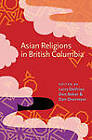 Asian Religions in British Columbia by University of British Columbia Press (Hardback, 2011)