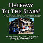 Halfway To The Stars! A Kid's Guide To San Francisco by Penelope Dyan (Paperback, 2009)