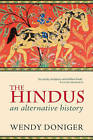 The Hindus: An Alternative History by Wendy Doniger (Paperback, 2010)