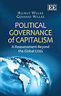 Political Governance of Capitalism: A Reassessment Beyond the Global Crisis by Gerhard Willke, Helmut Willke (Hardback, 2012)