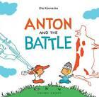 Anton and the Battle by Ole Konnecke (Hardback, 2013)