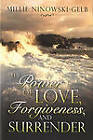 The Power of Love, Forgiveness, and Surrender by Millie Ninowski-Gelb (Paperback / softback)