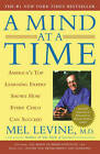 Mind at a Time: America's Top Learning Expert Shows How Every Child Can Succeed by Mel Levine (Paperback, 2003)