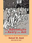 The Adventure of Avery the Ant: Experience the Next Children's Classic by Neil W Reid, Nakeil W Reid (Paperback / softback, 2011)