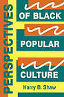 Perspectives of Black Popular Culture by Shaw (Paperback, 1984)