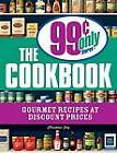 The 99 Cent Only Stores Cookbook: Gourmet Recipes at Discount Prices by Christiane Jory (Paperback, 2008)
