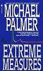 Extreme Measures by Michael Palmer (Paperback, 1998)
