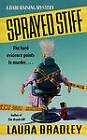 Sprayed Stiff: A Hair-Raising Mystery by Laura Bradley (Paperback, 2011)