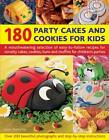 180 Party Cakes & Cookies for Kids: A Fabulous Selection of Recipes for Novelty Cakes, Cookies, Buns and Muffins for Children's Parties by Martha Day (Paperback, 2012)