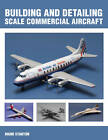 Building and Detailing Scale Commercial Aircraft by Mark Stanton (Paperback, 2012)