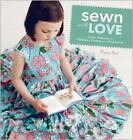 Sewn with Love: Classic Patterns for Children's Clothes and Accessories by Jacqui Small (Paperback, 2010)