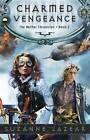 Charmed Vengeance: The Aether Chronicles #2 by Suzanne Lazear (Paperback, 2013)
