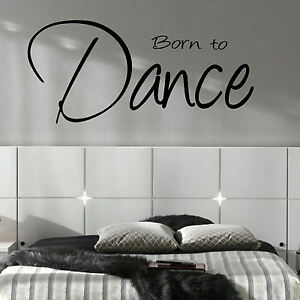 Image Is Loading LARGE BEDROOM QUOTE BORN TO DANCE WALL ART