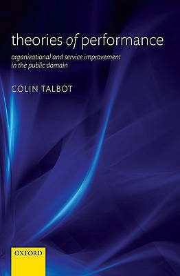 Theories of Performance. Organizational and Service Improvement in the Public Do