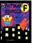 Fatman Comics by Timothy Palmer (Paperback, 2011)