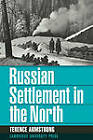 Russian Settlement in the North by Terence Armstrong (Paperback, 2010)