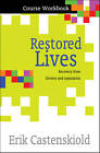 Restored Lives Course Workbook (Pack of 10): Recovery from divorce and separation by Erik Castenskiold (Paperback, 2013)