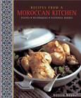 Recipes from a Moroccan Kitchen: A Wonderful Collection 75 Recipes Evoking the Glorious Tastes and Textures of the Traditional Food of Morocco by Ghillie Basan (Hardback, 2013)