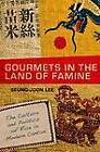 Gourmets in the Land of Famine: The Culture and Politics of Rice in Modern Canton by Seung-joon Lee (Hardback, 2010)