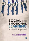 Social and Emotional Learning: A Critical Appraisal by SAGE Publications Ltd (Paperback, 2013)