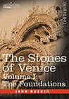 The Stones of Venice - Volume I: The Foundations by John Ruskin (Paperback / softback, 2013)