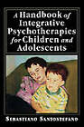 A Handbook of Integrative Psychotherapies for Children and Adolescents by Sebastiano Santostefano (Hardback, 1997)