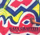 Gaza Graffiti: Messages of Love and Politics by Mia Grondahl (Paperback, 2009)